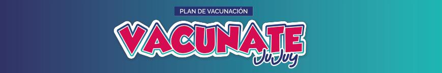 Vacunate Jujuy